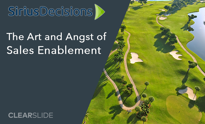 Art & Angst of Sales Enablement - SiriusDecisions